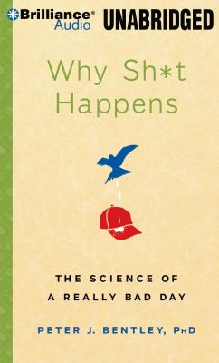 Why Sh*t Happens: The Science of a Really Bad Day 9781423376842