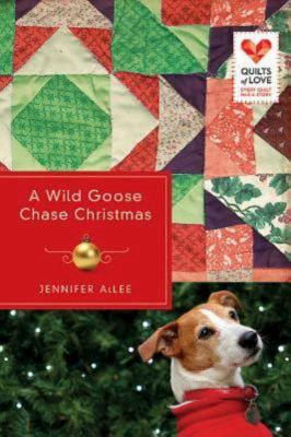 A Wild Goose Chase Christmas: Quilts of Love Series 9781426752490