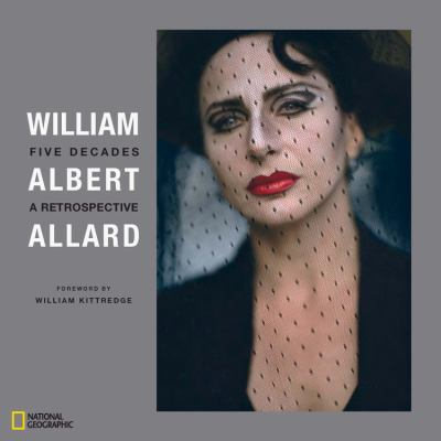 William Albert Allard: Five Decades: A Retrospective 9781426206375