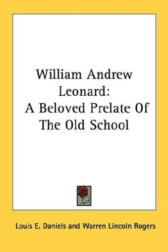 William Andrew Leonard: A Beloved Prelate of the Old School