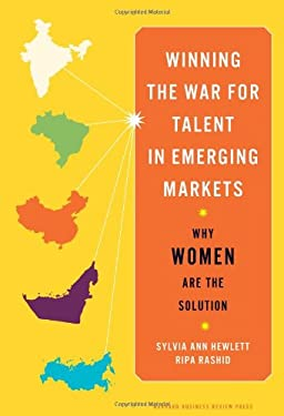 Winning the War for Talent in Emerging Markets: Why Women Are the Solution 9781422160602