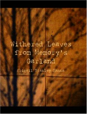 Withered Leaves from Memory's Garland 9781426448010