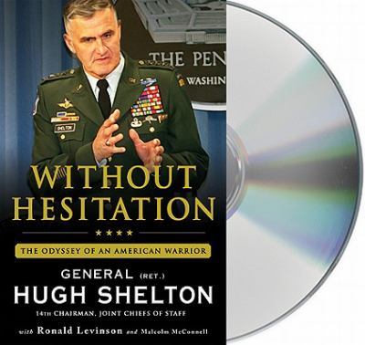Without Hesitation: The Odyssey of an American Warrior 9781427210630
