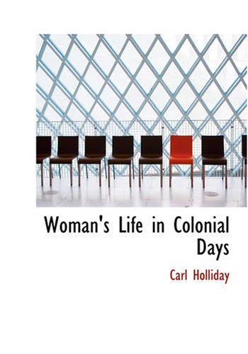 Woman's Life in Colonial Days 9781426499135