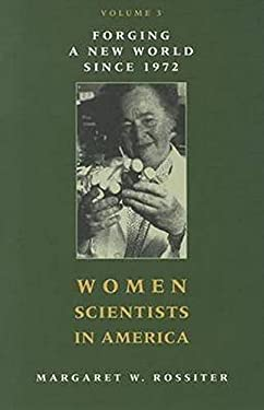 Women Scientists in America, Volume 3: Forging a New World Since 1972 9781421403632