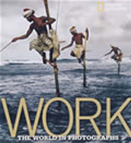 Work: The World in Photographs 9781426203015