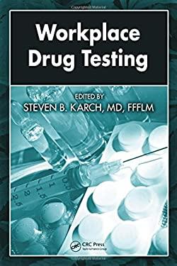 Workplace Drug Testing 9781420054484