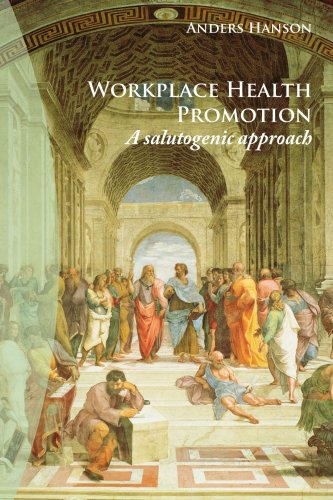 Workplace Health Promotion: A Salutogenic Approach 9781425997267