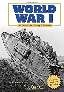 World War I: An Interactive History Adventure 9781429679978