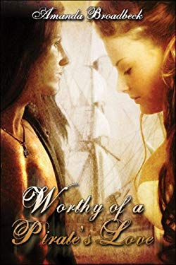 Worthy of a Pirate's Love 9781424193356