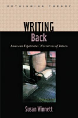 Writing Back: American Expatriates' Narratives of Return 9781421407401