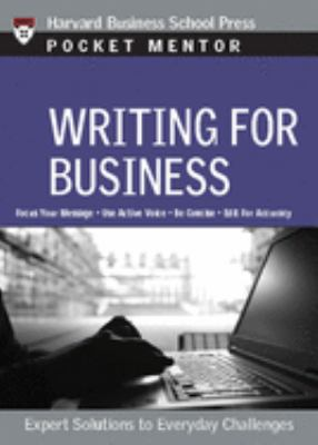 Writing for Business: Expert Solutions to Everyday Challenges 9781422114728