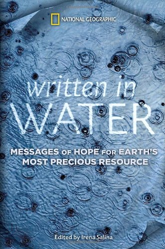 Written in Water: Messages of Hope for Earth's Most Precious Resource 9781426205729