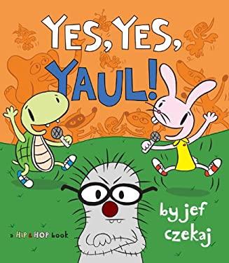 Yes, Yes, Yaul! 9781423146827