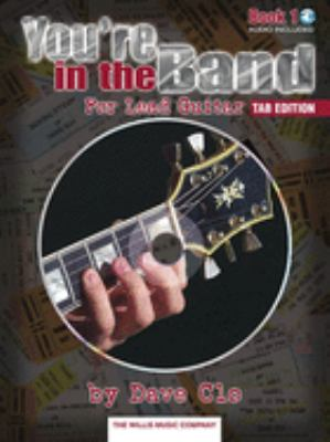 You're in the Band - Tab Edition: Lead Guitar Method Book 1 - Tab Edition 9781423416388