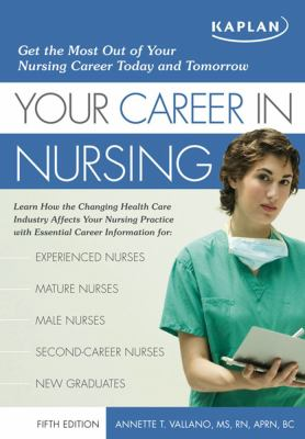 Your Career in Nursing: Manage Your Future in the Changing World of Healthcare 9781427797872