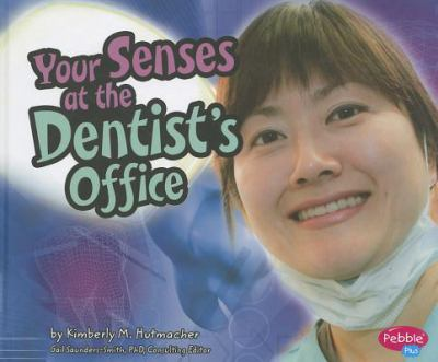 Your Senses at the Dentist's Office 9781429666640