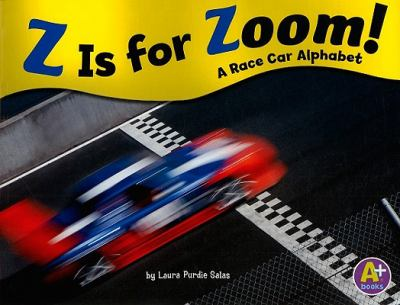 Z Is for Zoom!: A Race Car Alphabet 9781429638500