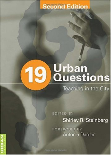19 Urban Questions: Teaching in the City Foreword by Antonia Darder 9781433108860