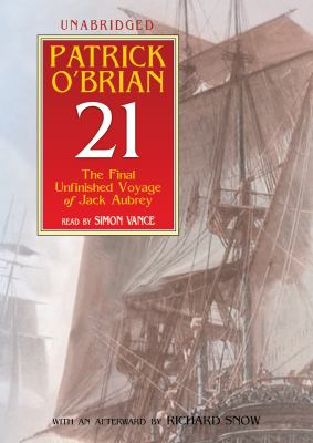 21: The Final Unfinished Voyage of Jack Aubrey 9781433229619