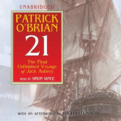 21: The Final Unfinished Voyage of Jack Aubrey 9781433229602