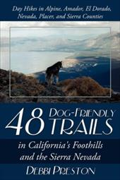 48 Dog-Friendly Trails: In California's Foothills and the Sierra Nevada 6543637