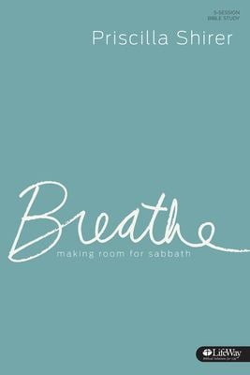 Breathe: Making Room for Sabbath (Member Book)