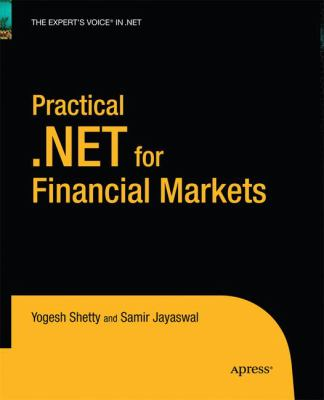 Practical .NET for Financial Markets (Expert's Voice in .NET)