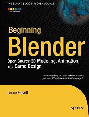 Beginning Blender: Open Source 3D Modeling, Animation, and Game Design 9781430231264