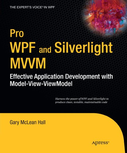 Pro WPF and Silverlight MVVM: Effective Application Development with Model-View-Viewmodel 9781430231622