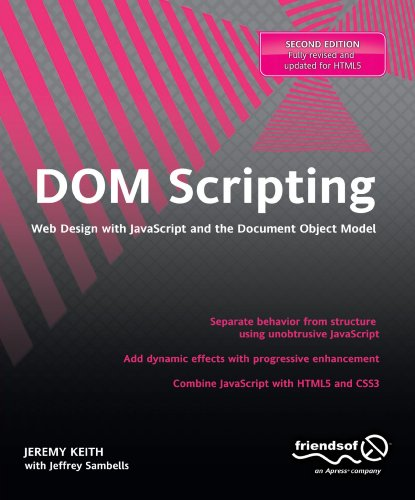 DOM Scripting: Web Design with JavaScript and the Document Object Model 9781430233893