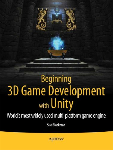 Beginning 3D Game Development with Unity: All-In-One, Multi-Platform Game Development 9781430234227