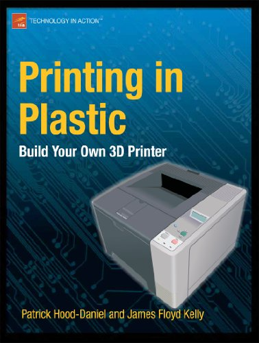 Printing in Plastic: Build Your Own 3D Printer 9781430234432