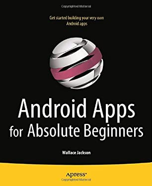 Android Apps for Absolute Beginners 9781430234463