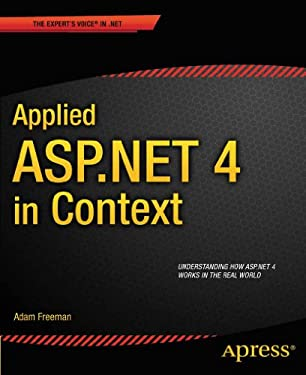 Applied ASP.Net 4 in Context 9781430234678