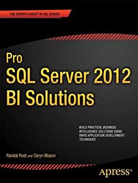 Pro SQL Server 2012 Bi Solutions 9781430234883