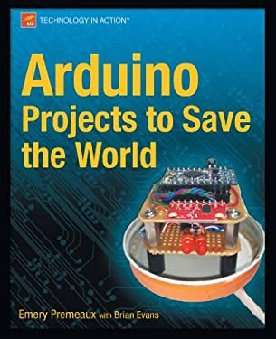 Arduino Projects to Save the World 9781430236238