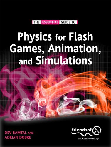 Physics for Flash Games, Animation, and Simulations 9781430236740