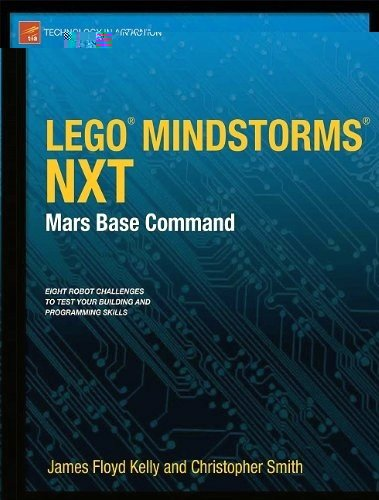 Lego Mindstorms Nxt: Mars Base Command 9781430238041