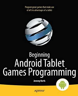 Beginning Android Tablet Games Programming 9781430238522