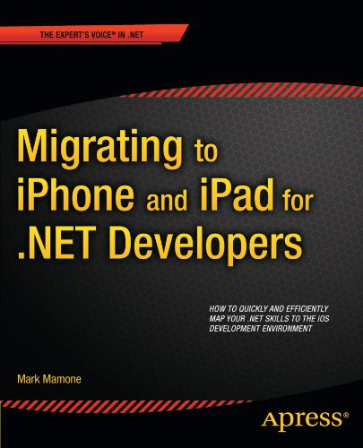 Migrating to Iphone and Ipad for .Net Developers 9781430238584