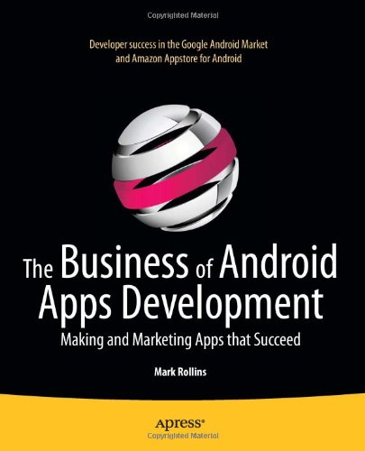 The Business of Android Apps Development 9781430239420