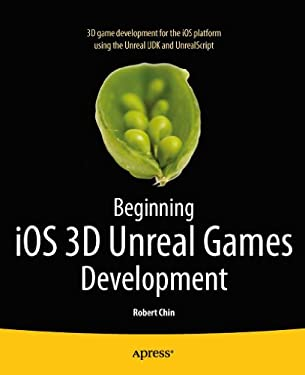 Beginning IOS 3D Unreal Games Development 9781430240358