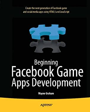 Beginning Facebook Game Apps Development 9781430241706