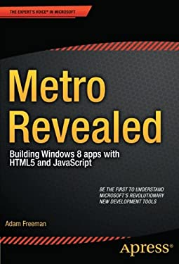 Metro Revealed: Building Windows 8 Apps with Html5 and JavaScript 9781430244882
