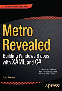 Metro Revealed: Building Windows 8 Apps with Xaml and C# 9781430244912