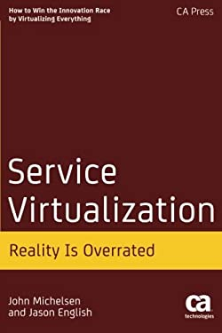 Service Virtualization: Reality Is Overrated 9781430246718