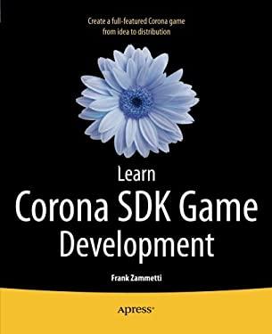 Learn Corona SDK Game Development 9781430250685