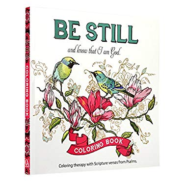 """Be Still"" Inspirational Adult Coloring Therapy Featuring Psalms"