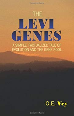 The Levi Genes: A Simple, Factualized Tale of Evolution and the Gene Pool 9781432726072